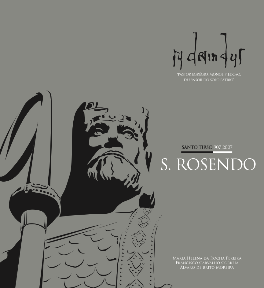 Rudesindus – Pastor Egrégio, Monge Piedoso, Defensor do Solo Pátrio